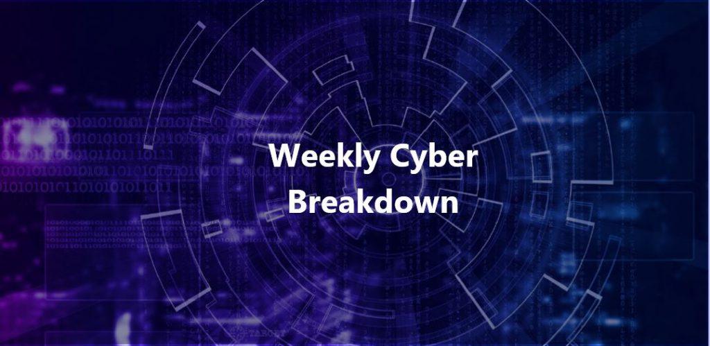weekly cyber breakdown cyber news infosec
