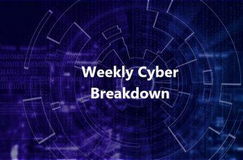 Weekly Cyber Breakdown
